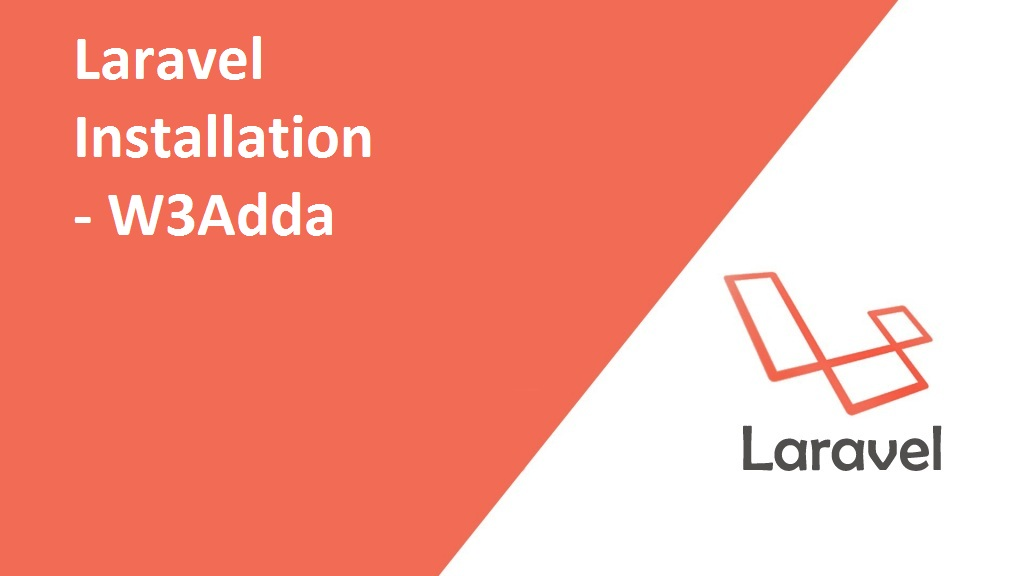 Laravel Installation W3schools Tutorialspoint W3adda